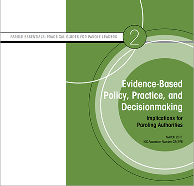 Evidence-Based Policy, Practice, and Decisionmaking: Implications for Paroling Authorities